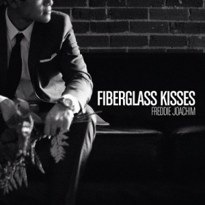 Freddie Joachim - Fibreglass Kisses