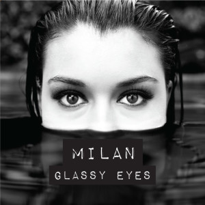 Milan glassy eyes