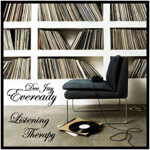 Dee Jay Eveready - Listening Therapy Mixtape
