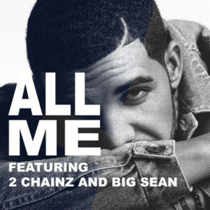 drake-featuring-2-chainz-big-sean-all-me