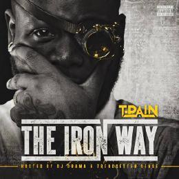 T-Pain The Iron Way